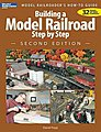 Building A Model RR Step By Step 2nd Edition -- Model Railroad Book -- #12467