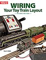 Wiring Toy Train Layout 2nd Edition -- How To Model Book -- #8405
