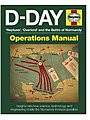 D-Day Neptune, Overlord & the Battle of Normandy Operations Manual