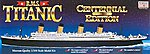 RMS Titanic Centennial Edition -- Plastic Model Commercial Ship Kit -- 1/350 Scale -- #11318