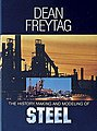 The History, Making and Modeling of Steel -- Limited Edition by Dean Freytag