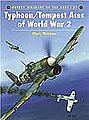 Aircraft of the Aces - Typhoon & Tempest Aces of WWII -- Military History Book -- #aa27