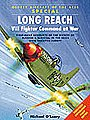 Aircraft of the Aces - Long Reach VIII Fighter Command at War -- Military History Book -- #aa31