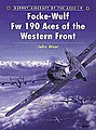 Focke Wulf Fw 190 Aces of the Western Front -- Military History Book -- #ace9