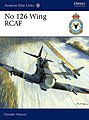 Aviation Elite - No126 Wing RCAF -- Military History Book -- #ae35