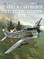 Combat Aircraft - USN A1 Skyraider Units of the Vietnam War -- Military History Book -- #ca77