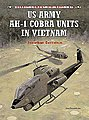US Army AH-1 Cobra Units in Vietnam -- Military History Book -- #com41