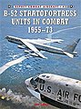 B-52 Stratfortress Units in Combat 1955-73 -- Military History Book -- #com43