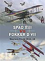Spad XIII Vs Fokker D VII -- Military History Book -- #due17