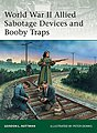 WWII Allied Sabotage Devices & Booby Traps -- Military History Book -- #e184