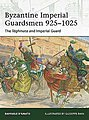 Byzantine Imperial Guardsmen 925-1025 Taghmata & Imperial Guard -- Military History Book -- #e187