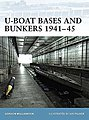 U-Boat Bases and Bunkers 1940-45 -- Military History Book -- #for3