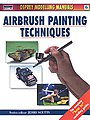 Airbrush Painting Techniques -- Modelling Manual -- #man6