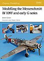 Modelling the Messerschmitt Bf 109F and Early G Series -- Modelling Manual -- #mod36