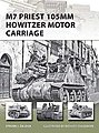 M7 Priest 105mm Howitzer Motor Carriage -- Military History Book -- #v201