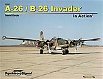 A-26 Invader In Action (Softcover) -- Authentic Scale Model Airplane Book -- #10242
