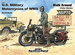 US Military Motorcycles Walk Around Color -- Authentic Scale Tank Vehicle Book -- #5707
