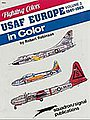 USAFE in Color Vol-2 -- Authentic Scale Airplane Vehicle Book -- #6563