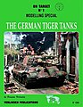The German Tiger Tanks Book -- Authentic Scale Tank Vehicle Book -- #1330
