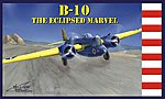 B-10 The Eclipsed Marvel -- Plastic Model Airplane Kit -- 1/72 Scale -- #72510